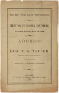 Books:Americana & American History, Taylor, N.G.: RELIEF FOR EAST TENNESSEE. MEETING AT COOPERINSTITUTE, THURSDAY EVENING, MARCH 10, 1864. ADDRESS OF...(LATER...