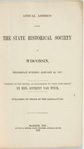 "Books:Americana & American History, Van Wyck, Anthony: ANNUAL ADDRESS BEFORE THE STATE HISTORICAL SOCIETY OF WISCONSIN, WEDNESDAY EVENING, JANUARY 23, 1867: ""TH..."