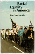 Books:Social Sciences, [African-American]. John Hope Franklin. Racial Equality inAmerica. The 1976 Jefferson Lecture in the Humani...