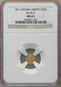 California Fractional Gold , 1871 25C Liberty Round 25 Cents, BG-813, R.3, MS63 NGC. NGC Census:(11/14). PCGS Population (46/50)....