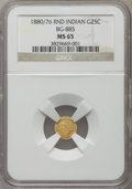 California Fractional Gold: , 1880/76 25C Indian Round 25 Cents, BG-885, R.3, MS65 NGC. NGCCensus: (1/0). PCGS Population (17/3). ...