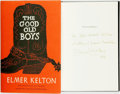 Books:Americana & American History, [Texana] Elmer Kelton. INSCRIBED. The Good Old Boys. FortWorth: Texas Christian University Press, [1985]. Inscrib...