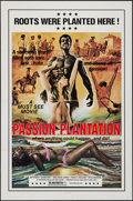 "Movie Posters:Sexploitation, Passion Plantation & Other Lot (Howard Mahler Films, 1976). OneSheet (27"" X 41"") & Silk Screen One Sheet (28"" X 44""). Sexpl...(Total: 2 Items)"