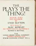 Books:Children's Books, [Children's]. Enid Blyton and Alec Rowley. Alfred E. Bestall,Illustrator. The Play's the Thing! Musical Plays forChild...