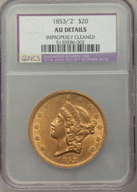 1853/'2' $20 FS-301 -- Improperly Cleaned -- NCS. AU Details....(PCGS# 145730)