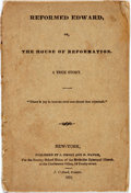 Books:Literature Pre-1900, Author Unknown. Reformed Edward, or, The House ofReformation. New York: J. Emory and B. Waugh, 1831. 12 pages.Orig...