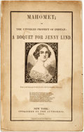 Books:Literature Pre-1900, [Jenny Lind] Author Unknown. Mahomet; or The Unveiled Prophet ofInistan: A Boquet for Jenny Lind. New York, 1850. O...