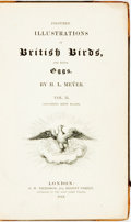 Books:Natural History Books & Prints, H. L. Meyer. Coloured Illustrations of British Birds and Their Eggs. London: G. W. Nickisson, 1844. Volumes two and ... (Total: 2 Items)