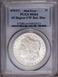 Errors: , 1878-CC $1 Morgan Dollar--65 Degree Clockwise Rotated Dies--MS64 PCGS. Only a few Morgan doll...