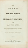Books:Literature Pre-1900, [George B. Cheever and John Marsh]. The Dream: or, the TrueHistory of Deacon Giles' Distillery, and Deacon Jones' Brewe...