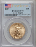 Modern Bullion Coins, 2014 $25 Half-Ounce Gold Eagle, First Strike MS70 PCGS. PCGS Population (980). NGC Census: (0)....