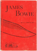 Books:Biography & Memoir, C. L. Douglas. James Bowie. The Life of a Bravo. Dallas:Banks Upshaw, [1944]. First edition. Original cloth binding...