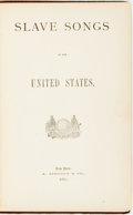Books:Music & Sheet Music, [Slave Songs]. [William Francis Allen, Charles Pickard Ware and Lucy McKim Garrison, editors]. Slave Songs of the United...