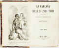 Books:Literature Pre-1900, Harriet Beecher Stowe. Early Italian Translation of Uncle Tom's Cabin. La Capanna dello Zio Tom, Vol. ...