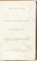 Books:Biography & Memoir, [Slave Narrative]. [David Brown]. The Planter: or, ThirteenYears in the South. By a Northern Man. Philadelphia: H. ...