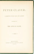 Books:Biography & Memoir, [Anti-Slavery]. [Brazil]. Peter Claver: a Sketch of his Life and Labors in Behalf of the African Slave. Boston: Le...