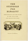 Books:Americana & American History, [Anti-Slavery]. James M. McPherson. The Struggle for Equality.Abolitionists and the Negro in the Civil War and Reconstr...