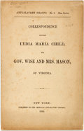 Books:Americana & American History, [Anti-Slavery]. [Lydia Maria Child]. Correspondence between Lydia Maria Child, and Gov. Wise and Mrs. Mason, of Virg...