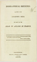 Books:Biography & Memoir, France: BIOGRAPHICAL SKETCHES OF SOME OF THE LEADING MEN AT PRESENTAT THE HEAD OF AFFAIRS IN FRANCE. Edinburgh: 1792. 63pp,...