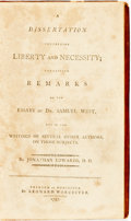 Books:Philosophy, Jonathan Edwards. A Dissertation Concerning Liberty And Necessity; Containing Remarks On The Essays Of Dr. Samuel West, ...