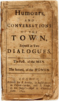 Books:Literature Pre-1900, James Wright, attrib. The Humours And Conversations Of The Town,Expos'd in Two Dialogues. The First, of the Men. The Se...