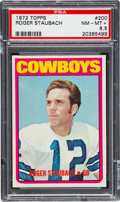 Football Cards:Singles (1970-Now), 1972 Topps Roger Staubach #200 PSA NM-MT+ 8.5....