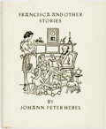 Books:Literature Pre-1900, [Anvil Press.] Johann Peter Hebel. Clavia Goodman and Bayard QuincyMorgan, translations. LIMITED. Francisca and Other S...
