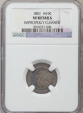 Early Half Dimes, 1801 H10C V-1, LM-2, R.4 -- Improperly Cleaned -- NGC Details. VF....