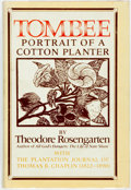Books:Americana & American History, [Slavery]. Theodore Rosengarten. Tombee; Portrait of a CottonPlanter. With the Plantation Journal of Thomas B. Chaplin ...