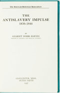 Books:Americana & American History, [Anti-Slavery]. Gilbert Hobbs Barnes. The Antislavery Impulse1830-1844. Gloucester: Peter Smith, 1957. ...