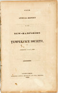 Books:Americana & American History, Fifth Annual Report of the New-Hampshire Temperance Society.Presented June 5, 1833. Concord: Statesman Office, 1833. ...