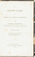 Books:Literature Pre-1900, [Anti-Slavery]. George Thompson. The Prison Bard: or Poems onVarious Subjects. By George Thompson. For Four Years and E...