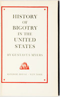Books:Americana & American History, [Racism]. Gustavus Myers. History of Bigotry in the UnitedStates. New York: Random House, [1943]. Second printing. ...