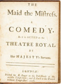 Books:Literature Pre-1900, William Taverner. The Maid the Mistress. A Comedy. London:E. Sanger and Edward Curll, 1708. Krown & Spellman ...