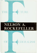 Books:Americana & American History, Nelson. A. Rockefeller. SIGNED. The Future of Federalism.Cambridge: Harvard University Press, 1962. Second printing...