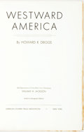 Books:Americana & American History, [William H. Jackson, illustrator]. Howard R. Driggs.SIGNED/LIMITED. Westward America. New York: American PioneerTr...