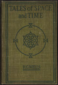 Books:Science Fiction & Fantasy, H. G. Wells. Tales of Space and Time. New York: 1899....