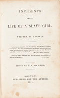 Books:Biography & Memoir, [Slavery]. [L. Maria Child, editor]. [Linda Brent - pseudonym ofHarriet Jacobs]. Incidents in the Life of a Slave Girl,...