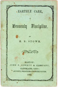 Books:Religion & Theology, Harriet Beecher Stowe. Earthly Care, a Heavenly Discipline. Boston: John P. Jewett, 1853. 16 pages. Small thirtytwom...