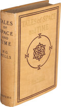 Books:Science Fiction & Fantasy, H. G. Wells. Tales of Space and Time. London: Harper, 1900[i. e. 1899]....