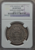 Angola, Angola: Portuguese Colony 10 Macutas 1770 AU Details (SurfaceHairlines) NGC,...
