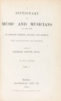Books:Music & Sheet Music, [George Bernard Shaw]. George Grove. A Dictionary of Music andMusicians. London: Macmillan, 1879, 1880, 1883. First...(Total: 3 Items)
