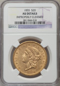 Liberty Double Eagles, 1855 $20 -- Improperly Cleaned -- NGC Details. AU....