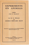 Books:Pamphlets & Tracts, H. G. Wells and George Bernard Shaw. Experiments on Animals.Views for & Against. London: British Union for Abol...