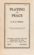 Books:Pamphlets & Tracts, H. G. Wells. Playing at Peace. London: National Council for the Prevention of War, 1927....