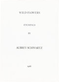 Books:Fine Press & Book Arts, Aubrey Schwartz. SIGNED/LIMITED. Wild Flower Etchings. [n.p.], 1966. ...