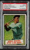 "Baseball Cards:Singles (1960-1969), 1961 Topps Lou Gehrig ""... Benched After 2,130 Games"" #405 PSANM-MT 8...."