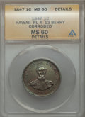 Coins of Hawaii, 1847 1C Hawaii Cent, Plain 4, 13 Berries -- Corroded -- ANACS. MS60Details. NGC Census: (2/156). PCGS Population (7/197). ...