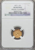 Gold Dollars: , 1875 G$1 -- Cleaned, Holed -- NGC Details. AU. NGC Census: (0/20). PCGS Population (0/60). Mintage: 400. Numismedia Wsl. Pr...