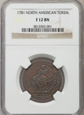 1781 TOKEN North American Token Fine 12 NGC. NGC Census: (10/57). PCGS Population (6/172). ...(PCGS# 589)